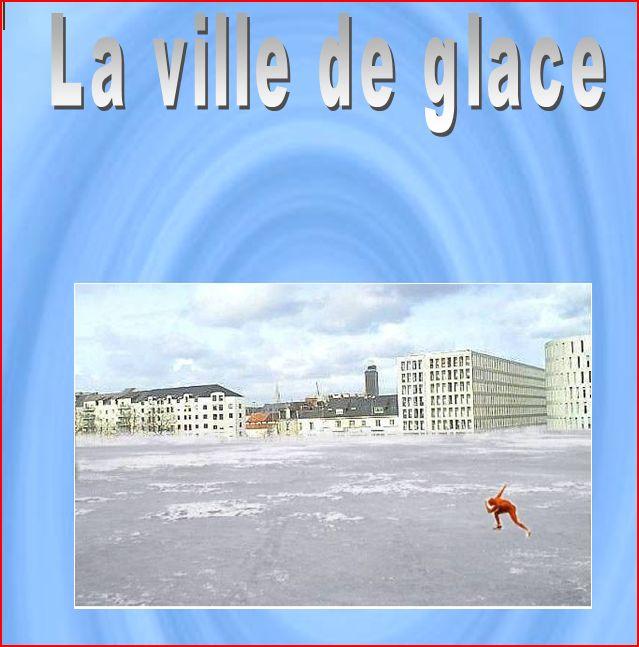 la ville de glace